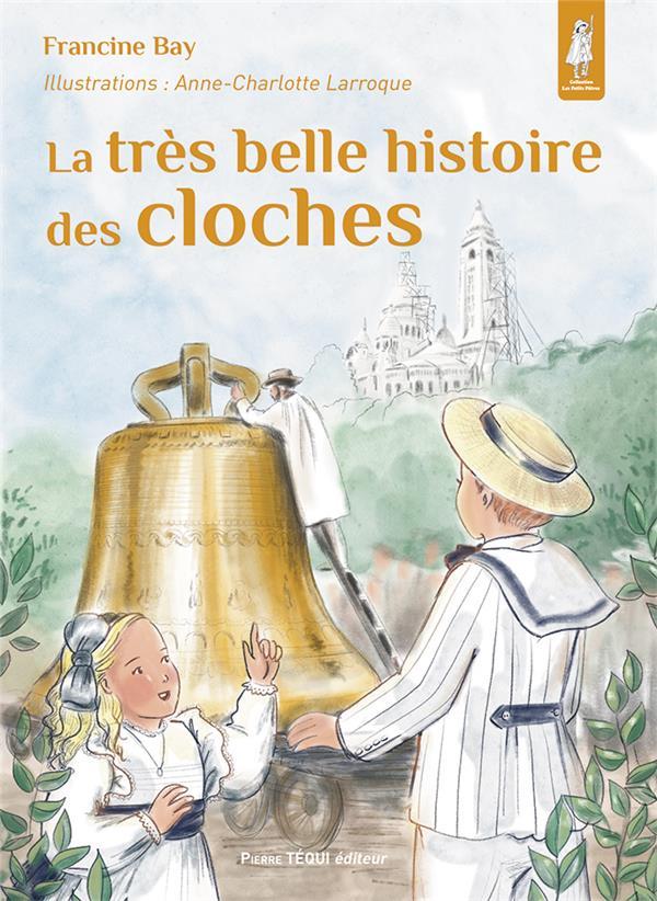 LA TRES BELLE HISTOIRE DES CLOCHES