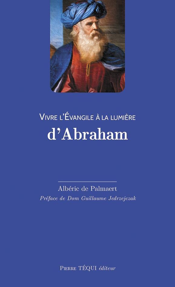 VIVRE L'EVANGILE A LA LUMIERE D'ABRAHAM