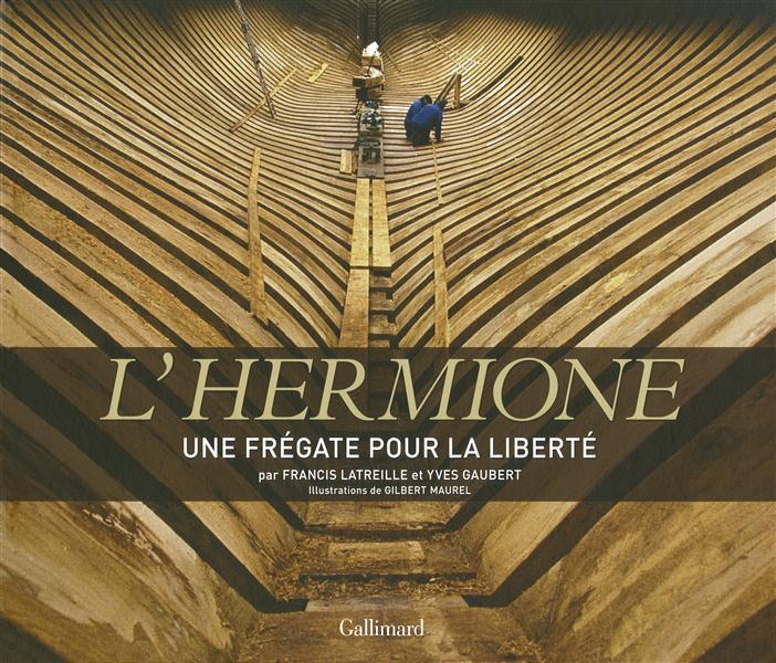 L'HERMIONE, UNE FREGATE POUR LA LIBERTE GAUBERT/LATREILLE Gallimard