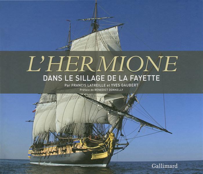 L'HERMIONE, DANS LE SILLAGE DE LA FAYETTE LATREILLE/GAUBERT Gallimard