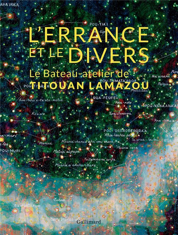 L'ERRANCE ET LE DIVERS - LE BATEAU-ATELIER DE TITOUAN LAMAZOU