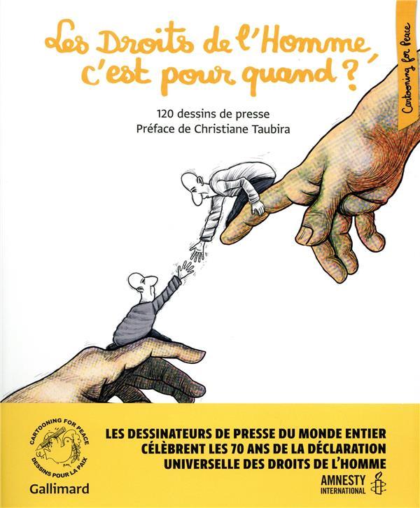 LES DROITS DE L'HOMME, C'EST POUR QUAND ? - 120 DESSINS DE PRESSE COLLECTIF Gallimard-Loisirs