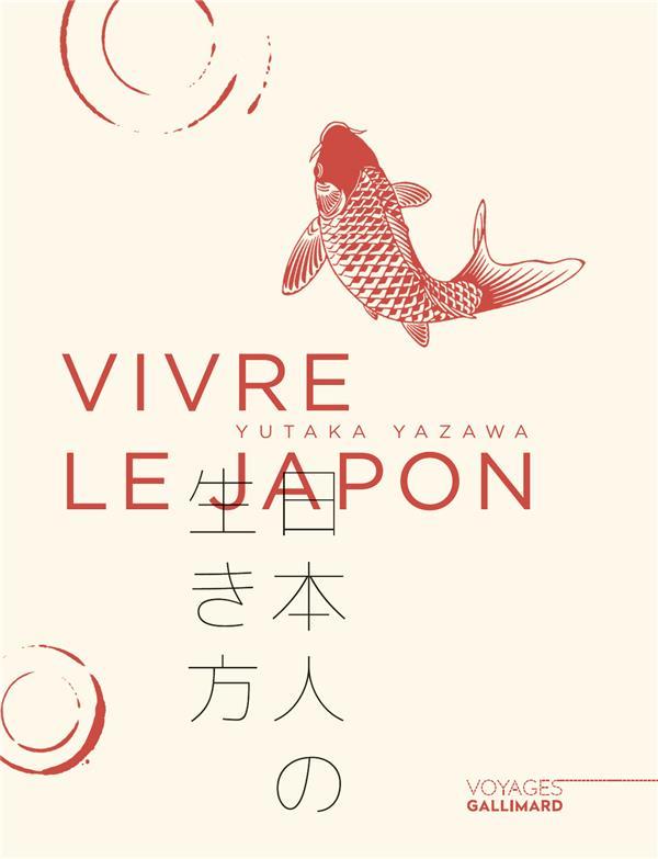 VIVRE LE JAPON  Gallimard-Loisirs