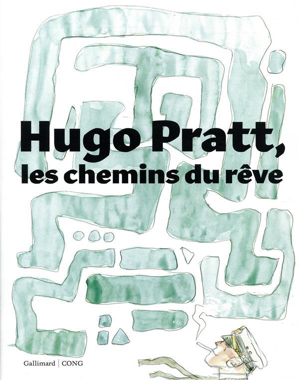 HUGO PRATT, LES CHEMINS DU REVE