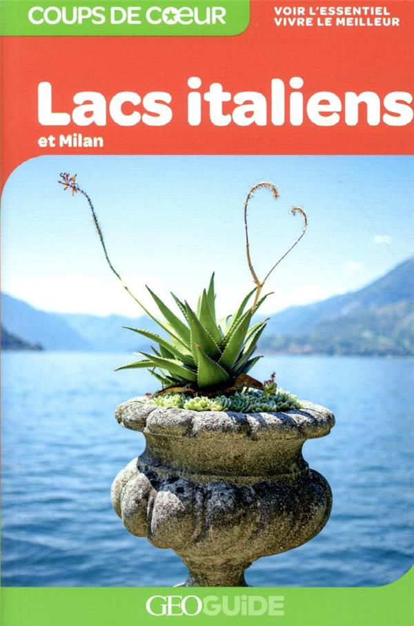 GEOGUIDE COUPS DE COEUR  -  LACS ITALIENS ET MILAN (EDITION 2020) COLLECTIFS GALLIMARD Gallimard-Loisirs