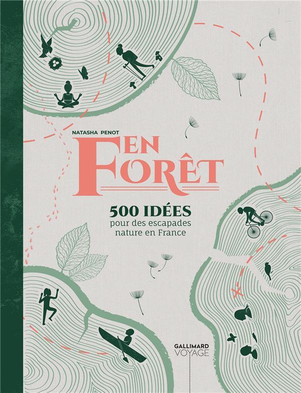 EN FORET  -  150 IDEES POUR DES ESCAPADES NATURE EN FRANCE