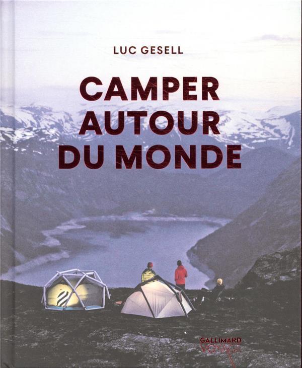 CAMPER AUTOUR DU MONDE GESELL LUC Gallimard-Loisirs