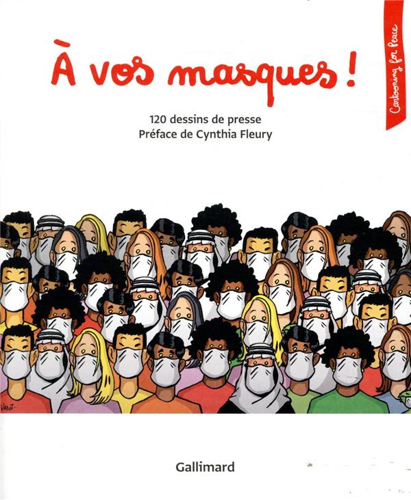 COLLECTIF - A VOS MASQUES ! 120 DESSINS DE PRESSE