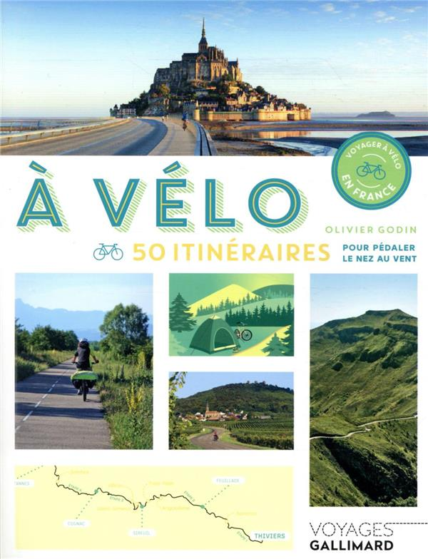 A VELO - 50 ITINERAIRES POUR P GODIN OLIVIER Gallimard-Loisirs