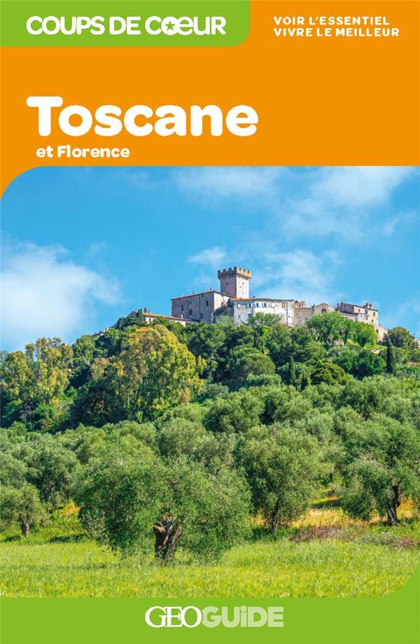GEOGUIDE COUPS DE COEUR  -  TOSCANE ET FLORENCE (EDITION 2021)