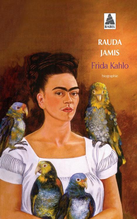 FRIDA KAHLO JAMIS RAUDA ACTES SUD