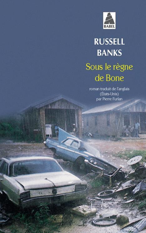 SOUS LE REGNE DE BONE BABEL 21 BANKS RUSSELL ACTES SUD