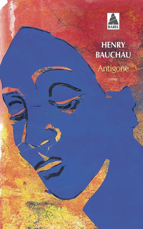 ANTIGONE BAUCHAU HENRY ACTES SUD