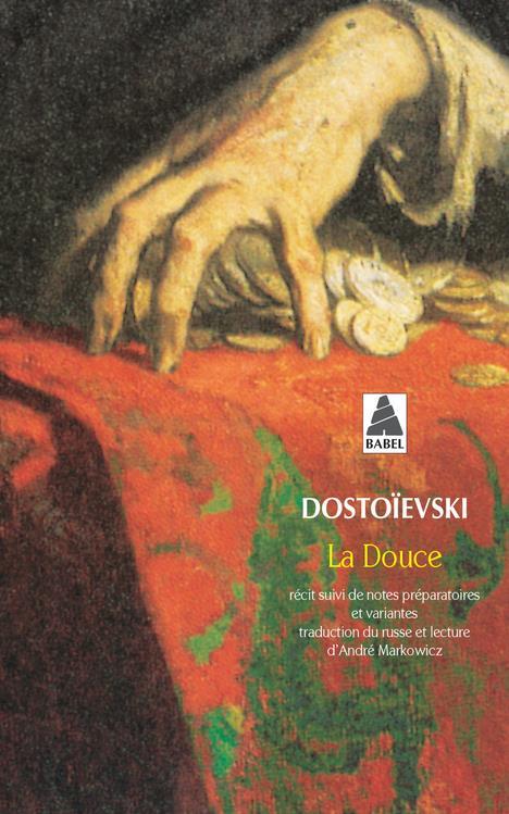 LA DOUCE DOSTOIEVSKI FEDOR MI ACTES SUD