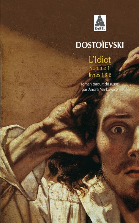 L'IDIOT T.1 DOSTOIEVSKI/GUERIN ACTES SUD