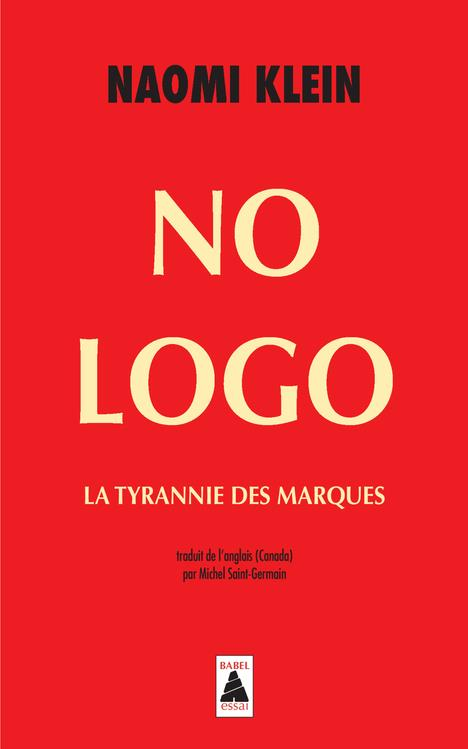 KLEIN NAOMI / SAINT- - NO LOGO BABEL 545 - LA TYRANNIE DES MARQUES
