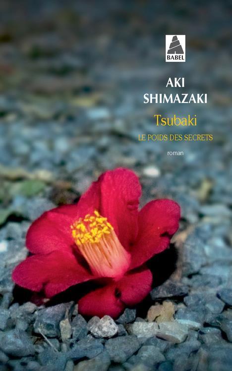 TSUBAKI (BABEL) - LE POIDS DES SECRETS - 1 SHIMAZAKI AKI ACTES SUD