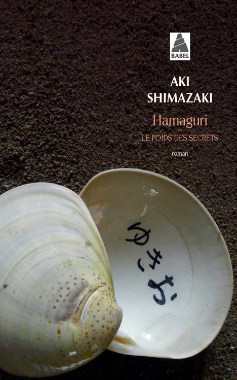 HAMAGURI  (BABEL) - LE POIDS DES SECRETS - 2 SHIMAZAKI AKI ACTES SUD