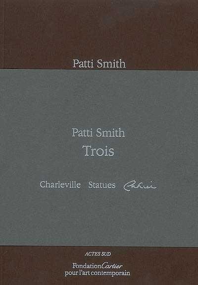 PATTI SMITH, TROIS SMITH PATTI ACTES SUD