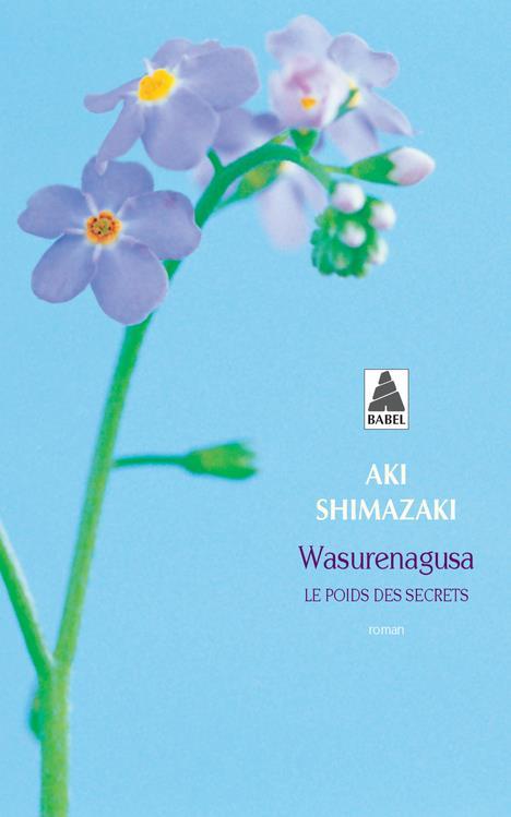 WASURENAGUSA (BABEL) - LE POIDS DES SECRETS - 4 SHIMAZAKI AKI ACTES SUD