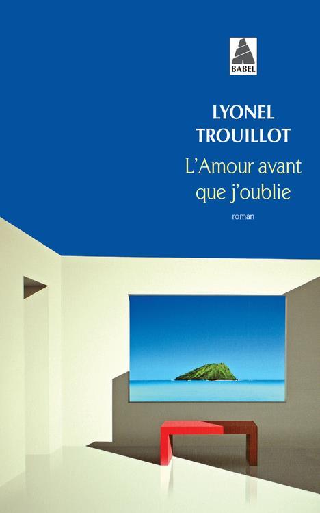 L'AMOUR AVANT QUE J'OUBLIE BABEL 969
