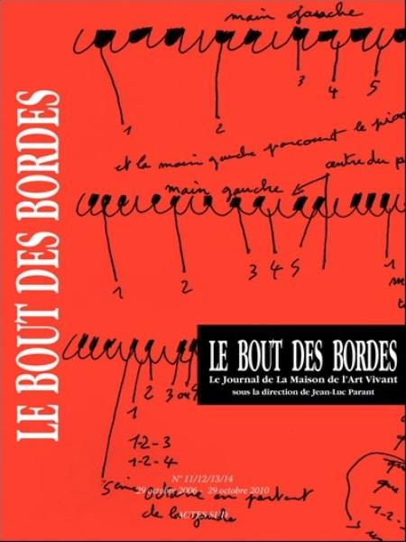 LE BOUT DES BORDES - LE JOURNAL DE LA MAISON DE L'ART VIVANT PARANT JEAN-LUC ACTES SUD
