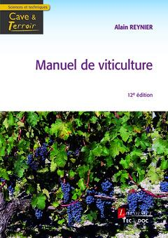 MANUEL DE VITICULTURE, 12. ED. (COLLECTION CAVE & TERROIR) REYNIER, ALAIN Tec et Doc