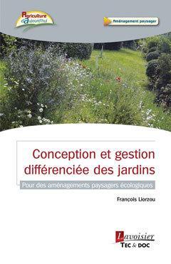 Conception et gestion différenciée des jardins LIORZOU, FRANCOIS Tec et Doc