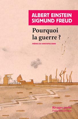 POURQUOI LA GUERRE ? - RP N 488 EINSTEIN+FREUD Rivages