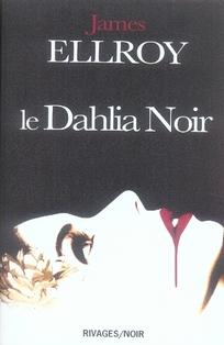 LE DAHLIA NOIR - RN N 100 ELLROY JAMES RIVAGES POCHE