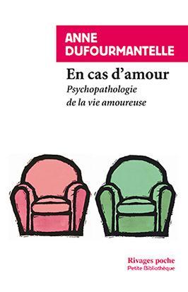 EN CAS D'AMOUR  -  PSYCHOPATHOLOGIE DE LA VIE AMOUREUSE