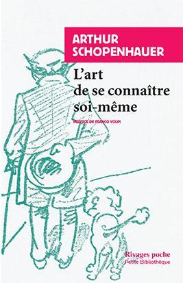 L-ART DE SE CONNAITRE SOI-MEME SCHOPENHAUER ARTHUR RIVAGES