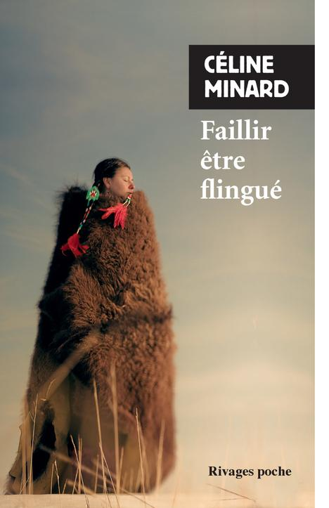 FAILLIR ETRE FLINGUE MINARD CELINE Rivages