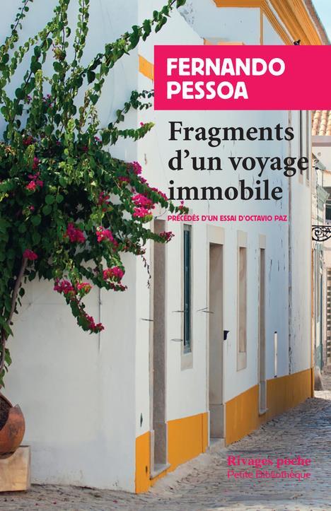 FRAGMENTS D'UN VOYAGE IMMOBILE PESSOA FERNANDO Rivages