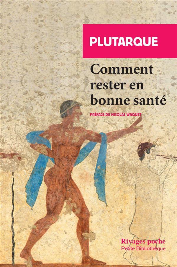 COMMENT RESTER EN BONNE SANTE PLUTARQUE/WAQUET Rivages