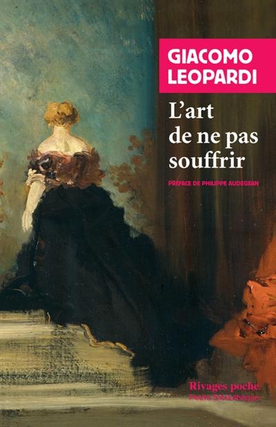 L'ART DE NE PAS SOUFFRIR - CHOIX DE LETTRES (1817-1837)