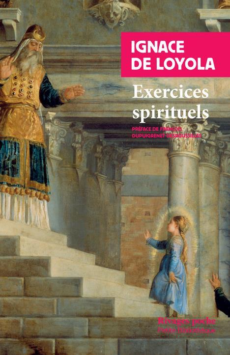 EXERCICES SPIRITUELS DE LOYOLA IGNACE/CLE RIVAGES