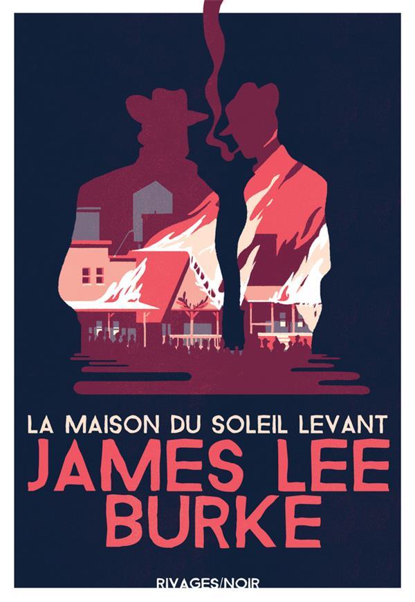 LA MAISON DU SOLEIL LEVANT BURKE JAMES LEE/MERC RIVAGES