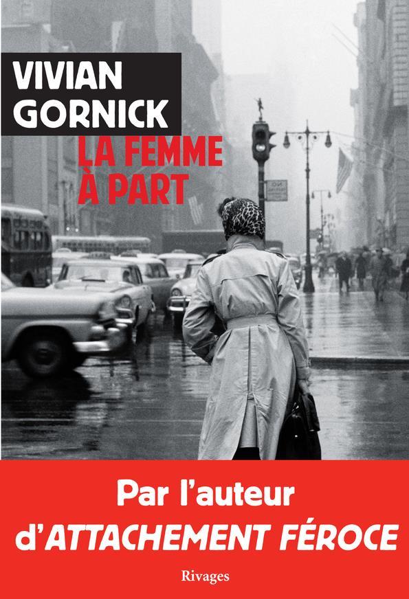 LA FEMME A PART GORNICK VIVIAN/DEVAU RIVAGES
