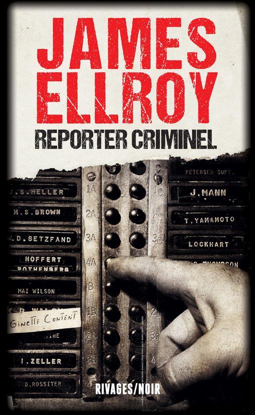 REPORTER CRIMINEL - DEUX ENQUE ELLROY JAMES/GRATIAS RIVAGES