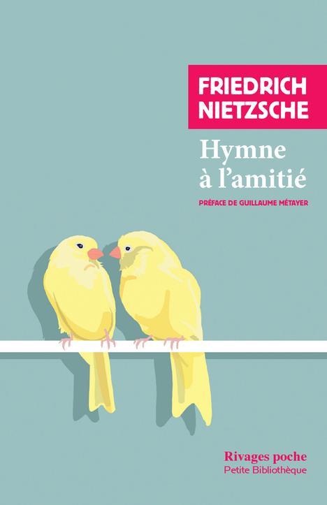 HYMNE A L'AMITIE NIETZSCHE/METAYER Rivages