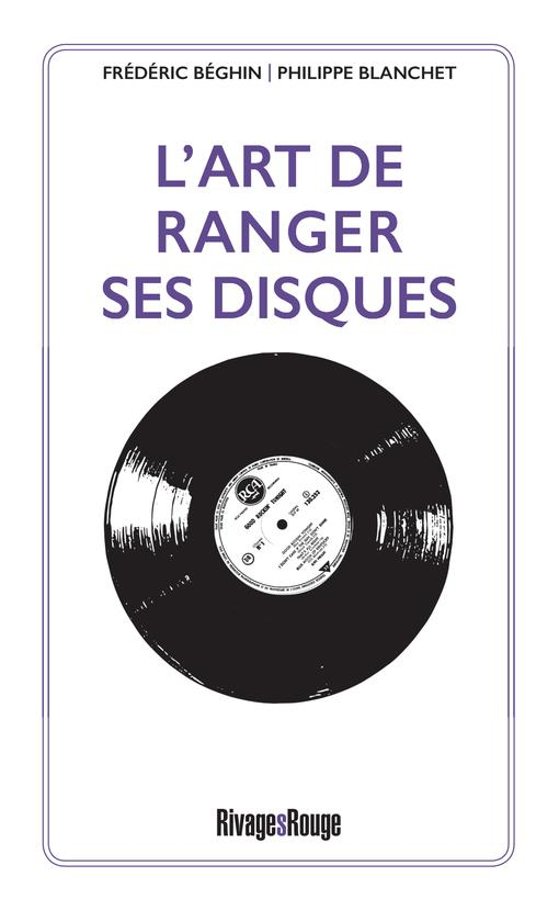 L-ART DE RANGER SES DISQUES BLANCHET PHILIPPE/BE RIVAGES