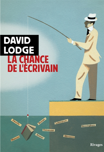 LA CHANCE DE L-ECRIVAIN LODGE DAVID RIVAGES