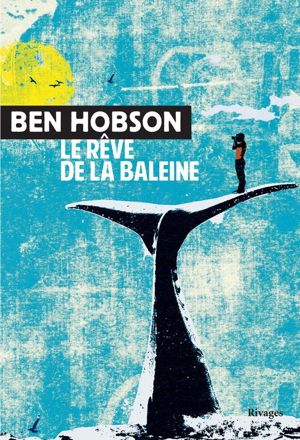 LE REVE DE LA BALEINE HOBSON BEN/LASSALLE RIVAGES