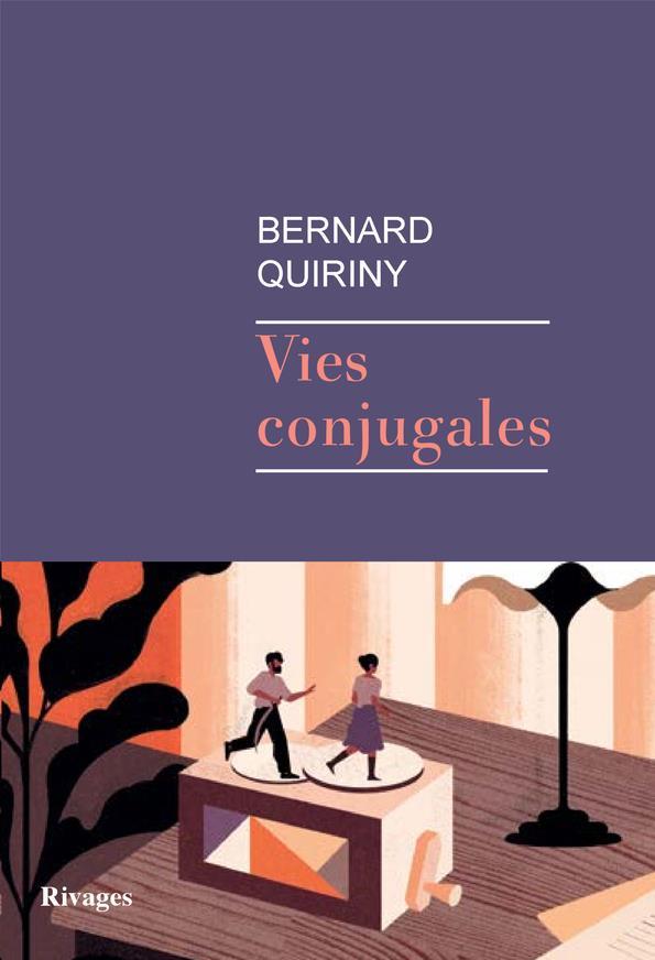 VIES CONJUGALES QUIRINY BERNARD RIVAGES