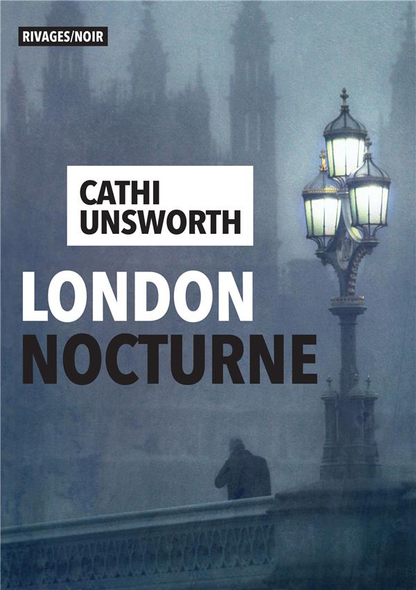 LONDON NOCTURNE UNSWORTH CATHI Rivages
