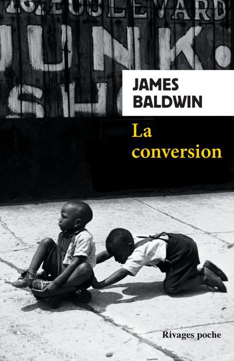 LA CONVERSION_FERMETURE ET BASCULE VERS 9782743641320 BALDWIN JAMES Rivages