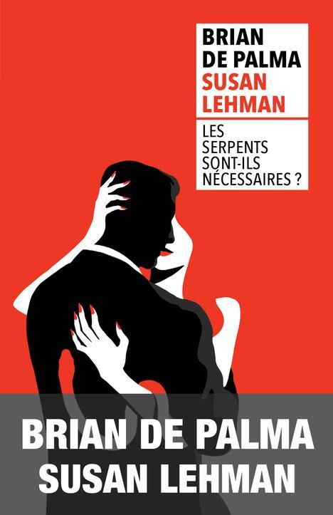LES SERPENTS SONT-ILS NECESSAIRES ? DE PALMA/LEHMAN Rivages