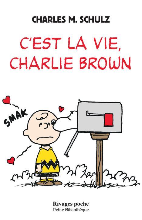 C'EST LA VIE, CHARLIE BROWN - 1ERE ED  Rivages