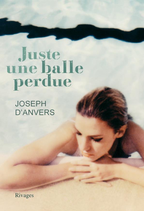 JUSTE UNE BALLE PERDUE (TP) D-ANVERS JOSEPH Rivages
